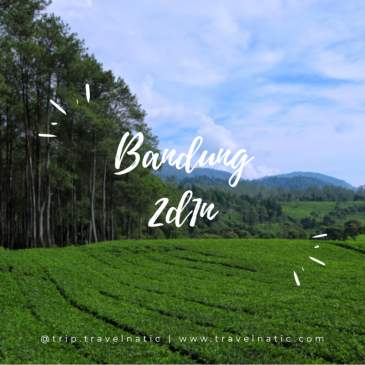 TRIP TRAVELNATIC GOES TO BANDUNG